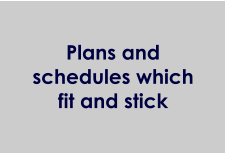 Plans and schedules which fit and stick