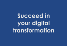 Succeed in your digital transformation
